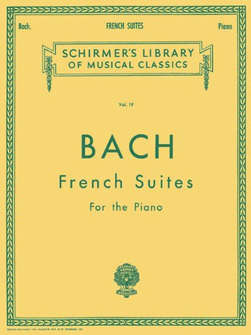 French Suites: Piano Solo (Schirmer'S Library Of Musical Classics)