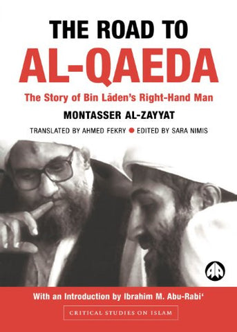 The Road To Al-Qaeda: The Story Of Bin Laden'S Right-Hand Man (Critical Studies On Islam)