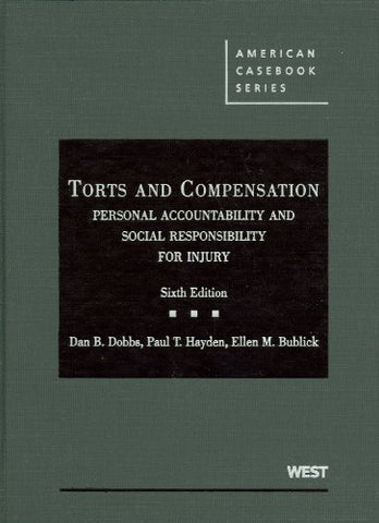 Torts And Compensation, Personal Accountability And Social Responsibility For Injury (American Casebooks) (American Casebook Series)