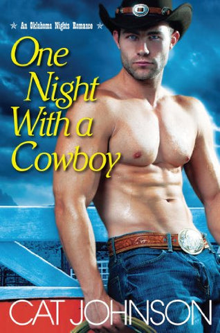 One Night With A Cowboy (An Oklahoma Nights Romance)