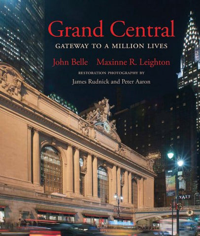 Grand Central: Gateway To A Million Lives (Updated Edition)