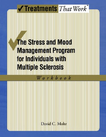 The Stress And Mood Management Program For Individuals With Multiple Sclerosis: Workbook (Treatments That Work)