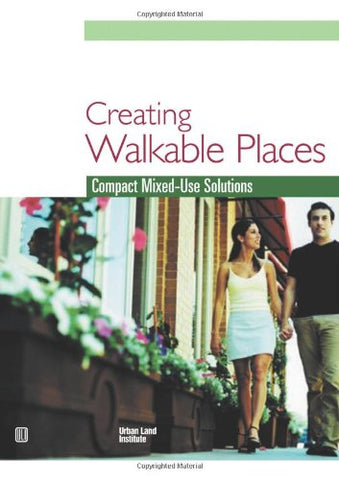 Creating Walkable Places: Compact Mixed-Use Solutions