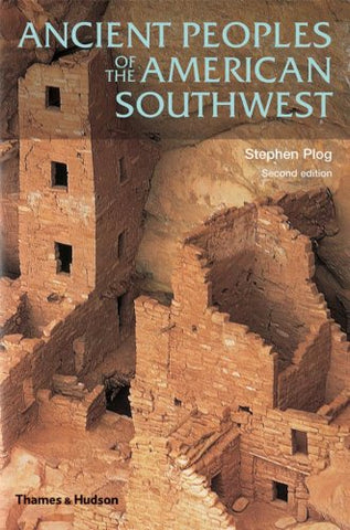 Ancient Peoples Of The American Southwest (Second Edition)  (Ancient Peoples And Places)