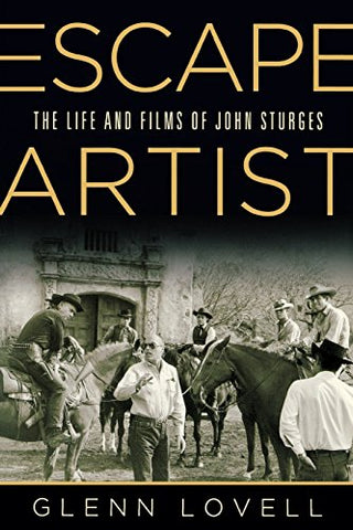 Escape Artist: The Life And Films Of John Sturges (Wisconsin Studies In Film)