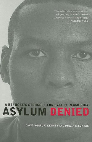Asylum Denied: A Refugees Struggle For Safety In America