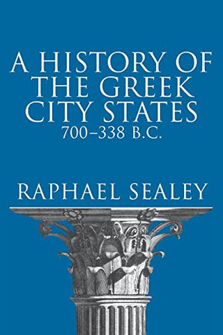 A History Of The Greek City States, 700-338 B. C. (Campus ; 165)