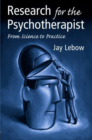 Research For The Psychotherapist: From Science To Practice
