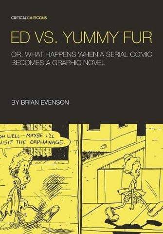Ed Vs. Yummy Fur: Or, What Happens When A Serial Comic Becomes A Graphic Novel (Critical Cartoons)