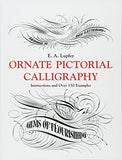 Ornate Pictorial Calligraphy: Instructions And Over 150 Examples (Lettering, Calligraphy, Typography)