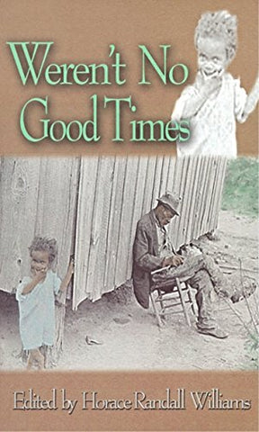 Weren'T No Good Times: Personal Accounts Of Slavery In Alabama (Real Voices, Real History)