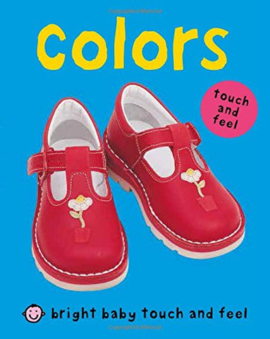 Colors (Bright Baby Touch And Feel)