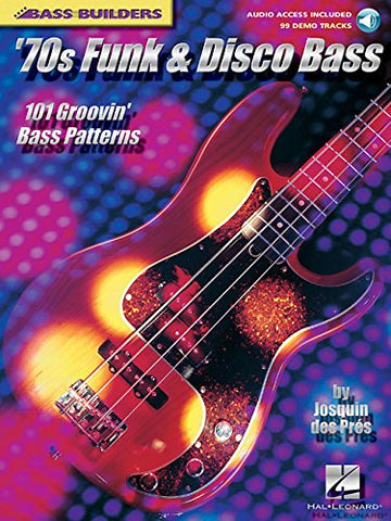 '70S Funk & Disco Bass: 101 Groovin' Bass Patterns (Bass Builders) Book & Online Audio