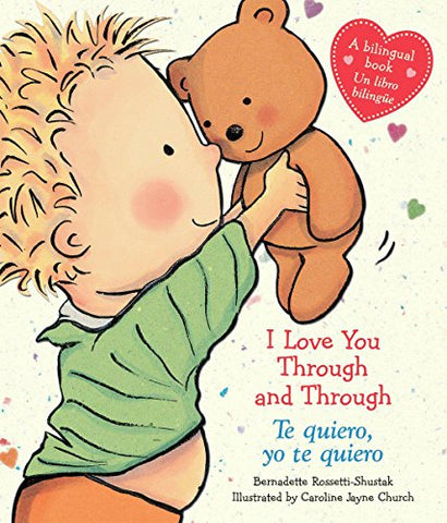 I Love You Through And Through/Te Quiero, Yo Te Quiero: (Bilingual) (Caroline Jayne Church) (Spanish Edition)