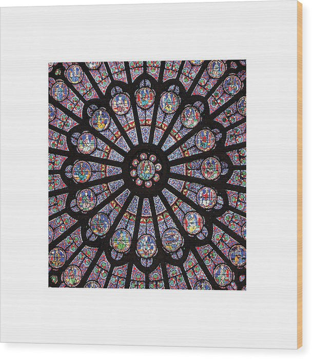 Rose South Window, Notre Dame Paris - Wood Print