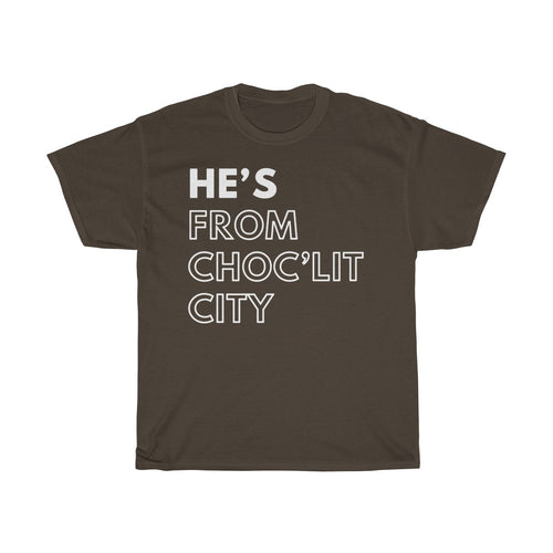 He's From Choc'Lit City Unisex Heavy Cotton Tee