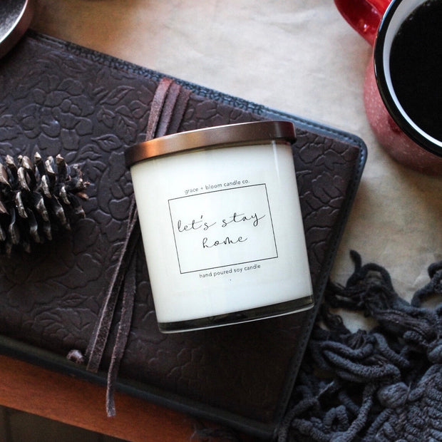 let's stay home | minimalist soy candle - Grace + Bloom Co