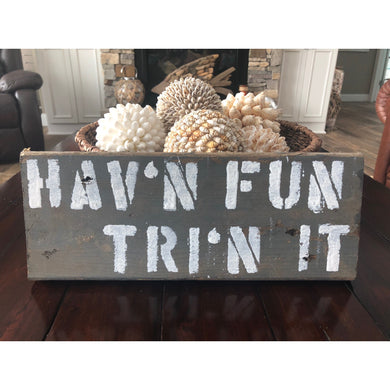 Having Fun Tri'n It reclaimed wood stencil art