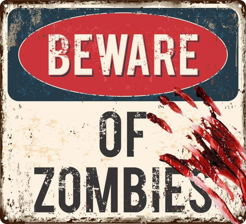Beware of Zombies Sign - Wooptooii
