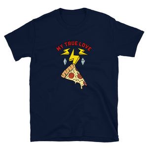 Camiseta Unisex - My true love - Pizza