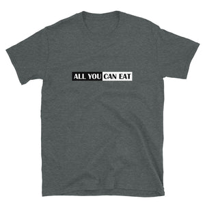 Camiseta Unisex - All You Can Eat