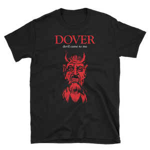 Camiseta Dover- Devil came to me - Manga Corta Unisex