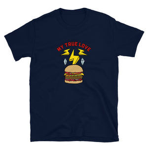 Camiseta Unisex - My true love - Burger