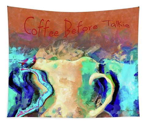 Coffee Before Talkie - Tapestry