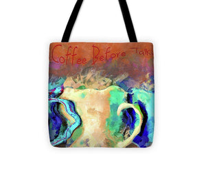 Coffee Before Talkie - Tote Bag