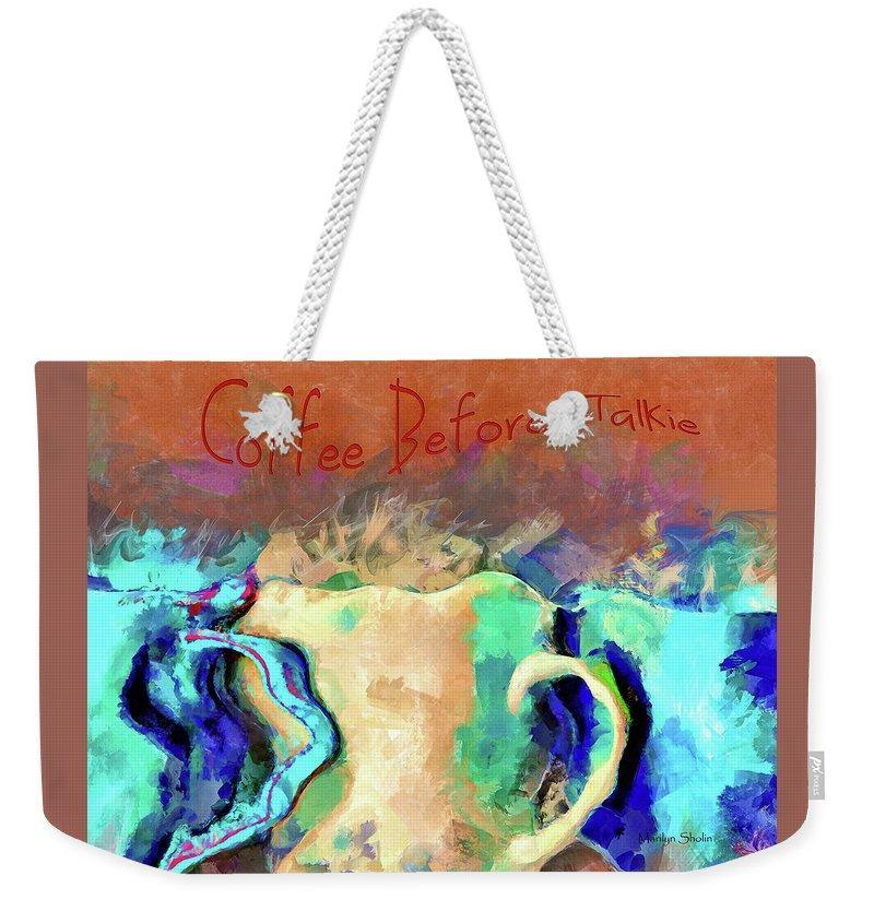 Coffee Before Talkie - Weekender Tote Bag