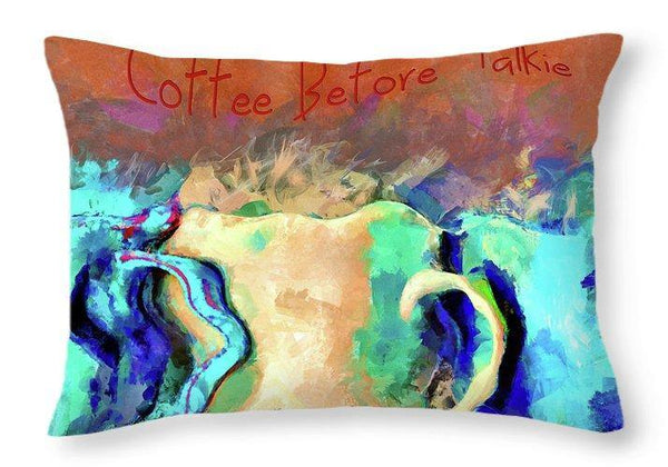 Coffee Before Talkie - Throw Pillow