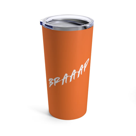 Extreme BRAAAP 20oz Tumbler - Orange