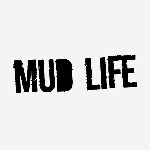 MUD LIFE - Vinyl Decal/Sticker - BRAPSports.com - Stickers & Decals