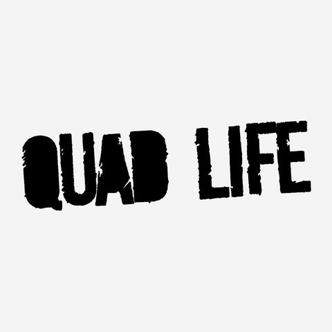 QUAD LIFE - Vinyl Decal/Sticker - BRAPSports.com - Stickers & Decals