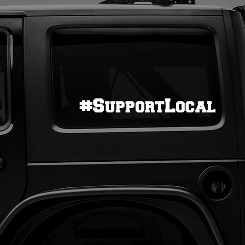 "#SupportLocal - 10"" x 1"" - Premium Vinyl Decal"