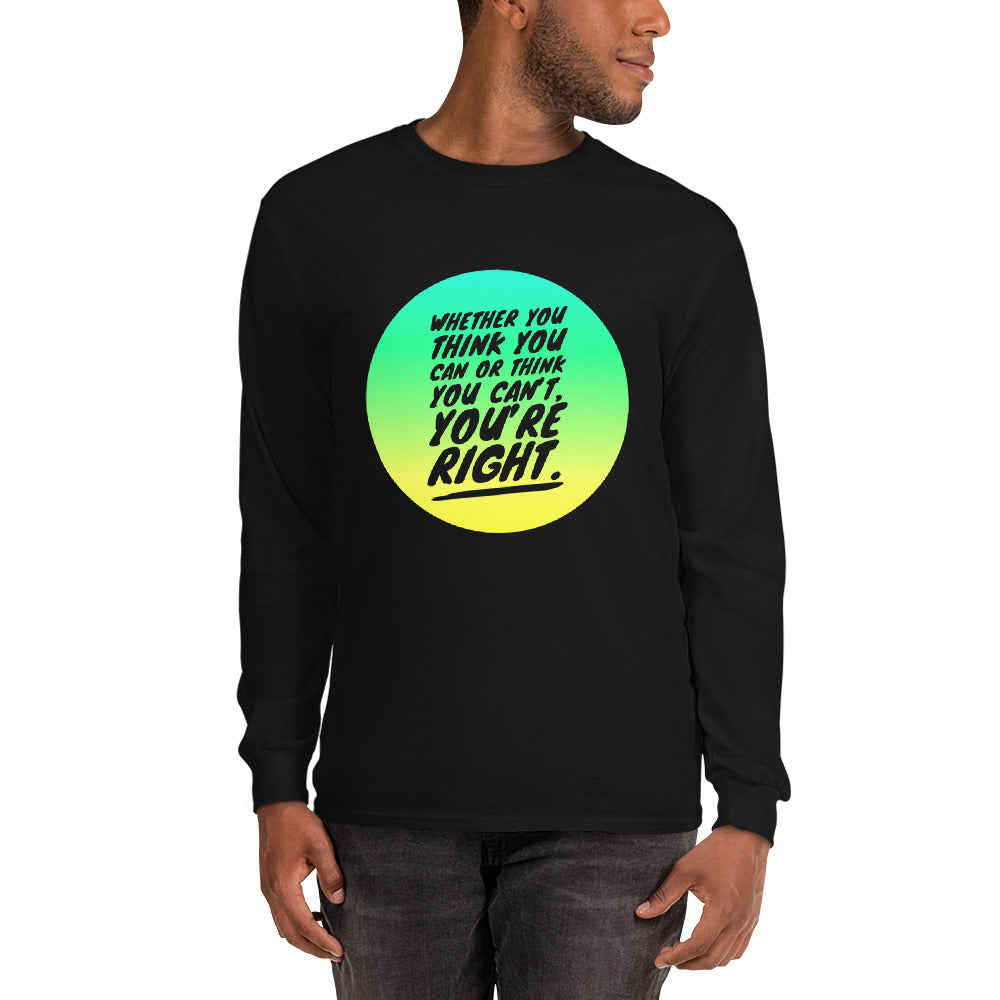"""You Are Right"" Ultra Cotton Long Sleeve T-Shirt"
