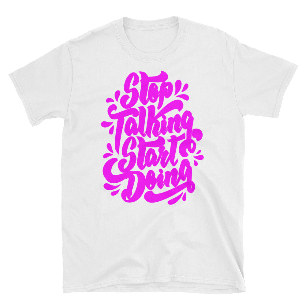 Stop Talking Start Doing - Ultra Pink (Your Daily Motivation)