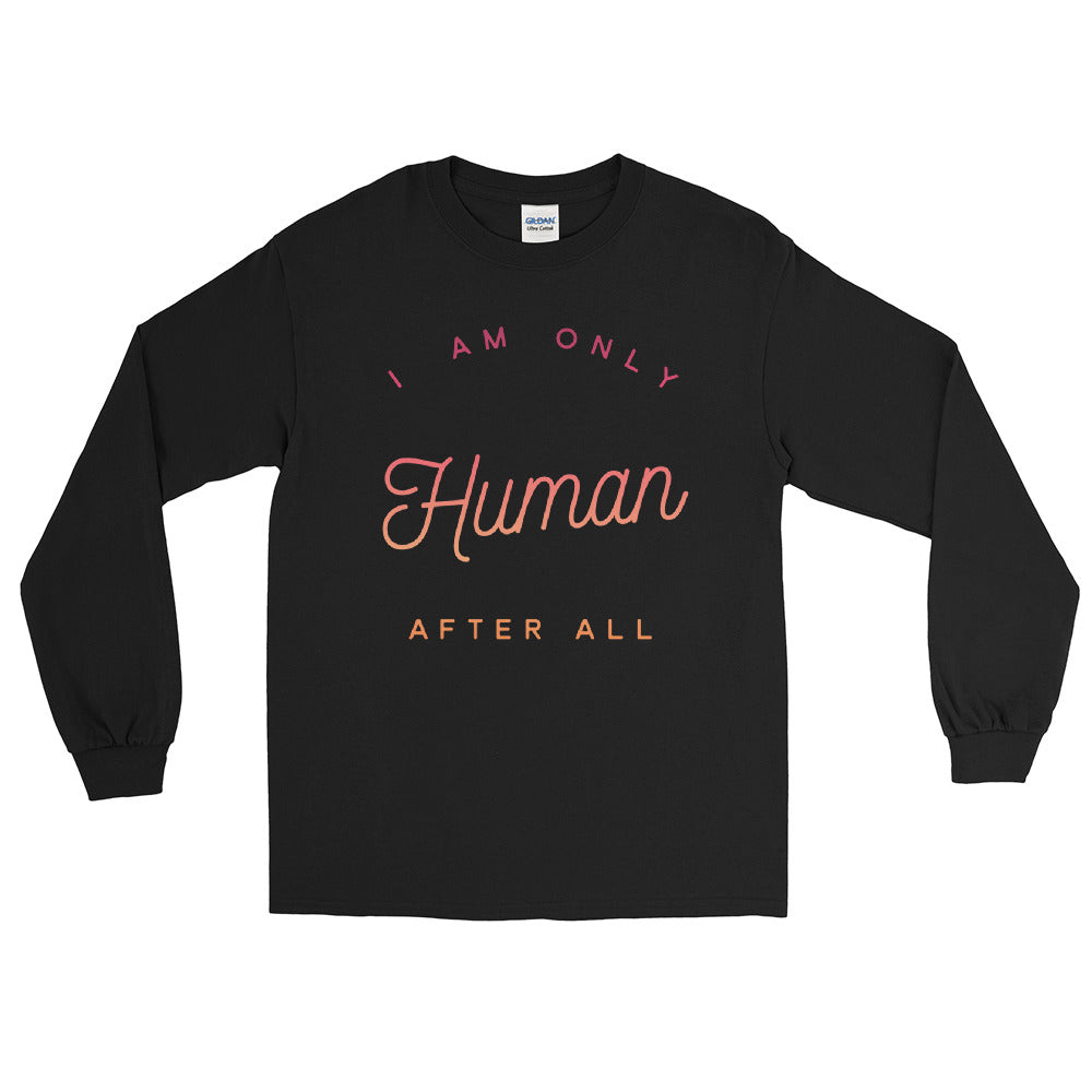 """Only Human"" Ultra Cotton Long Sleeve T-Shirt"