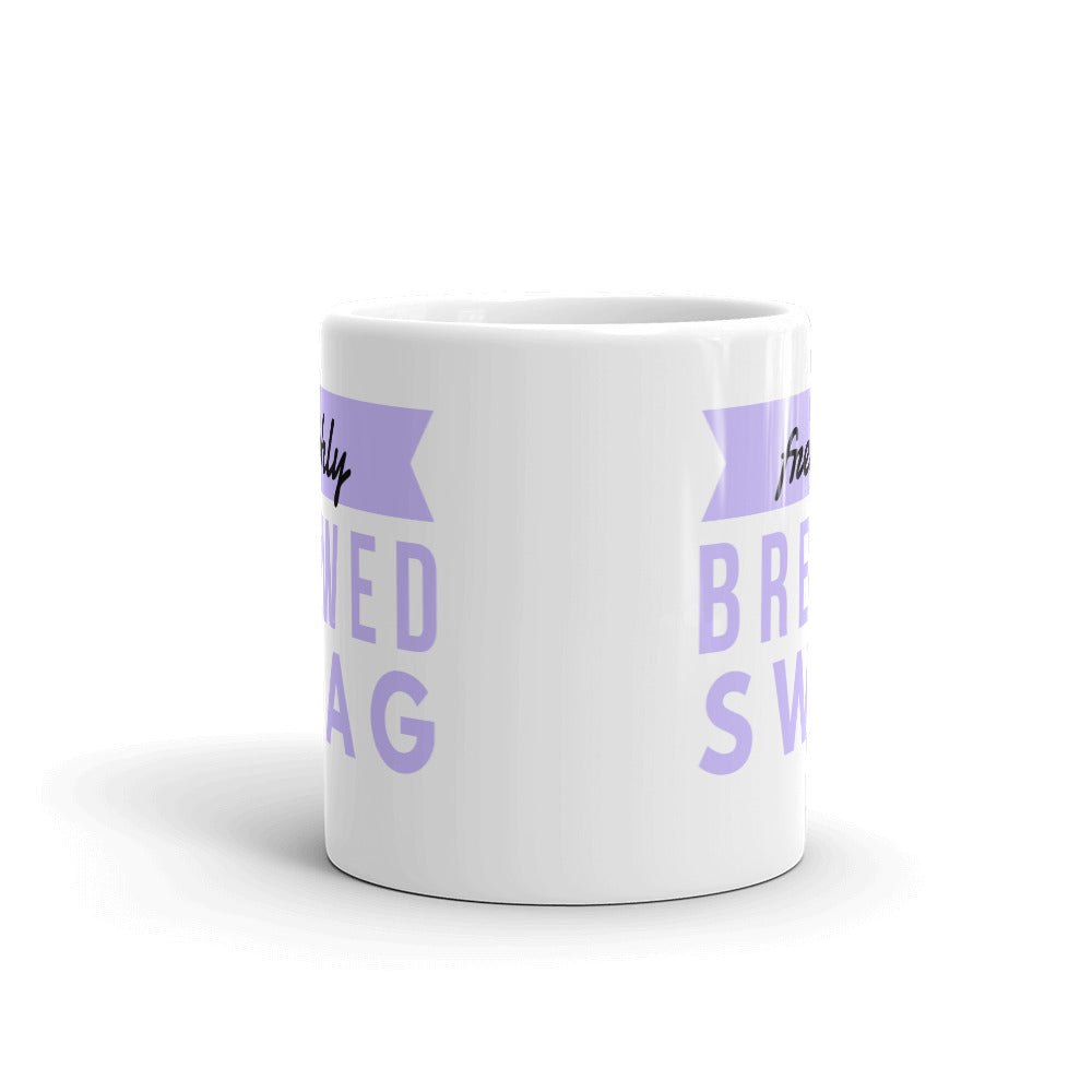 """Freshly Brewed Swag"" Mug"