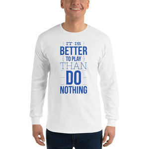 """Play Better"" Ultra Cotton Long Sleeve T-Shirt"