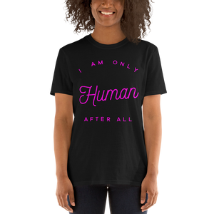 """Only Human"" Short-Sleeve Unisex T-Shirt"