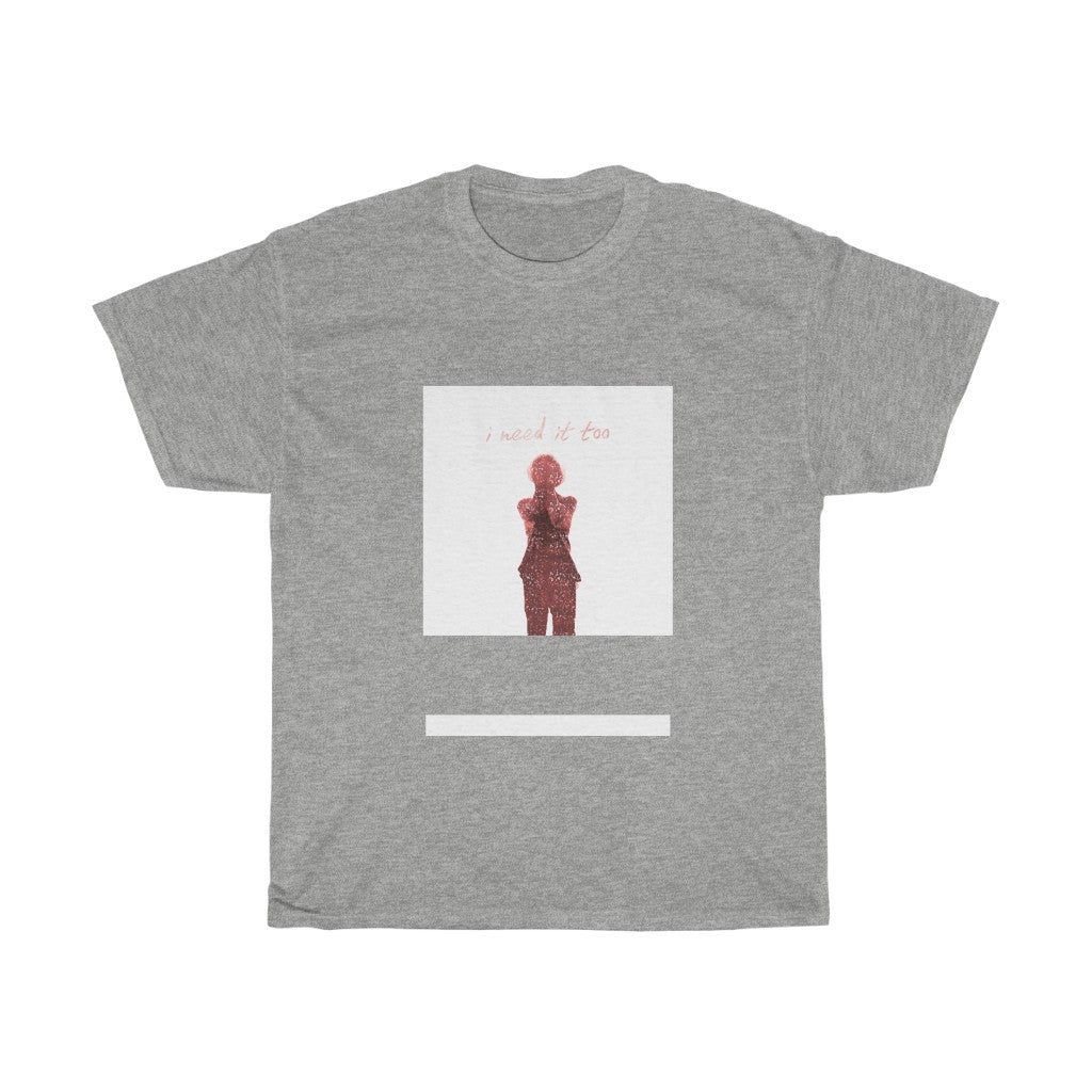 I Need It Too Dragaan Unisex Heavy Cotton Tee
