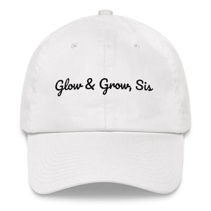 Glow and Grow Sis - Dad Hat