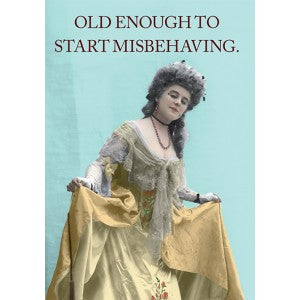 Old Enough To Start Misbehaving Card