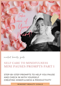 Self care to Mindfulness -Mini Pause Prompts  Part 1