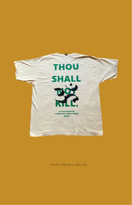 "PRE ORDER: ""Thou Shall Not Kill"" T Shirt"
