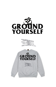 PRE ORDER: GREY GROUND YOURSELF CREWNECK SWEATER