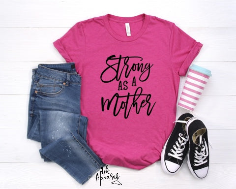 Short Sleeve T-shirt/ Strong As A Mother