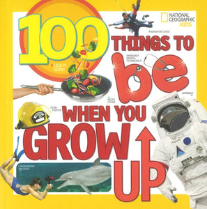 100 Things to Be When You Grow Up </br>Item: 327117