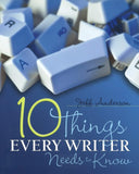 10 Things Every Writer Needs to Know </br> Item: 108104